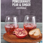 Pomegranate Pear & Ginger Cocktail