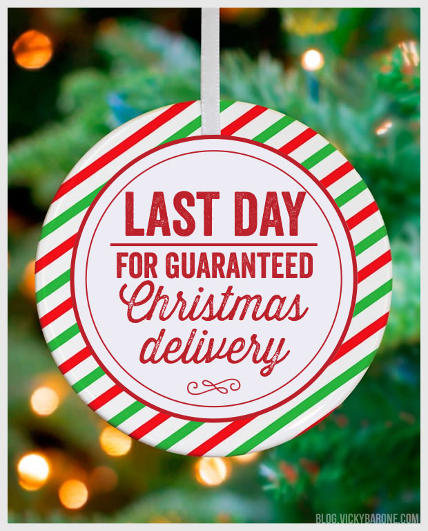 LAST DAY for Guaranteed Christmas Delivery! - Vicky Barone