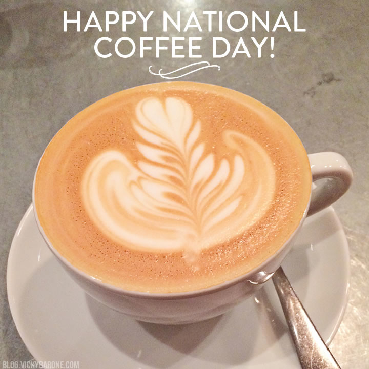 Happy National Coffee Day | Vicky Barone