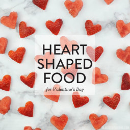 Heart-Shaped Food for Valentine's Day   Vicky Barone
