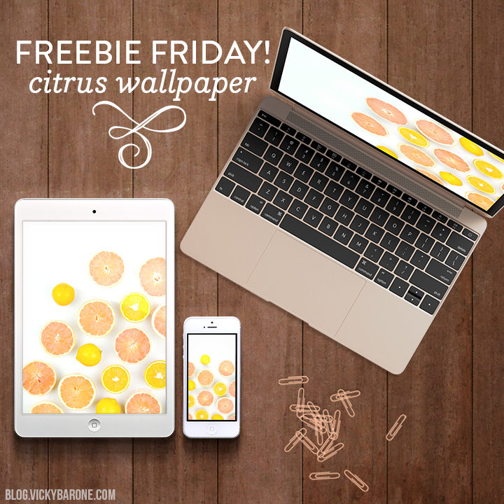 Freebie Friday Citrus Wallpaper Downloads By Vicky Barone