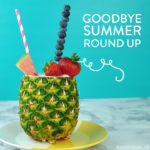 Goodbye Summer Round Up