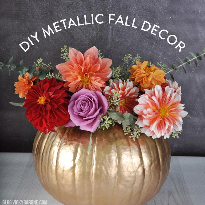 DIY Metallic Fall Decor | Vicky Barone