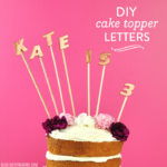 DIY Cake Topper Letters