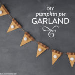 DIY Pumpkin Pie Garland