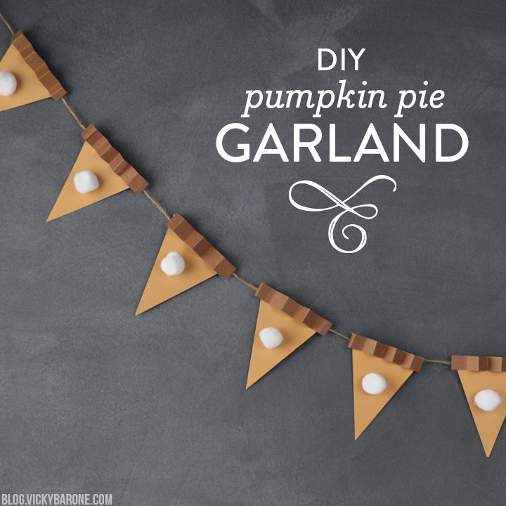 DIY Pumpkin Pie Garland | Vicky Barone
