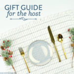 Holiday Gift Guide 2016 : For the Host